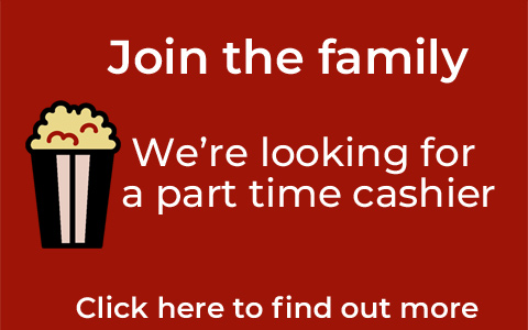 Join the family. We're looking for a part time cinema cashier. Click here to find out more.