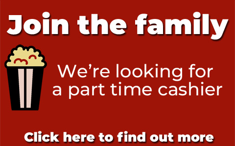 Join the family. We are looking for a part time cinema cashier. Click here to find out more.